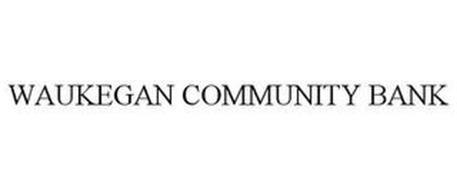 WAUKEGAN COMMUNITY BANK