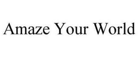 AMAZE YOUR WORLD