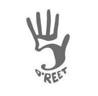 5 O'REET