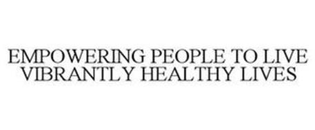 EMPOWERING PEOPLE TO LIVE VIBRANTLY HEALTHY LIVES