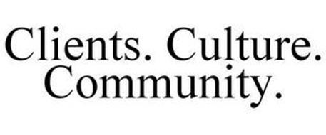 CLIENTS. CULTURE. COMMUNITY.