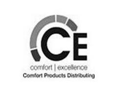 CE COMFORT EXCELLENCE COMFORT PRODUCTS DISTRIBUTING