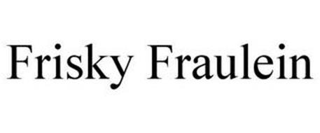 FRISKY FRAULEIN