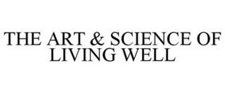 THE ART & SCIENCE OF LIVING WELL
