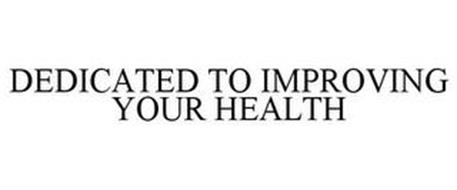 DEDICATED TO IMPROVING YOUR HEALTH