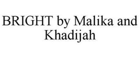 BRIGHT BY MALIKA AND KHADIJAH