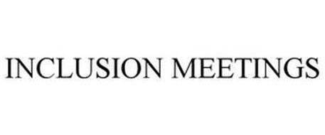 INCLUSION MEETING