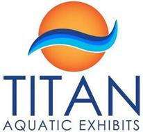 TITAN AQUATIC EXHIBITS