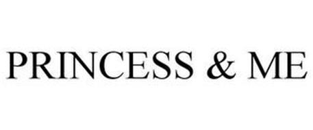 PRINCESS & ME