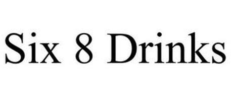 SIX 8 DRINKS