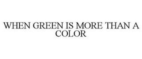 WHEN GREEN IS MORE THAN A COLOR