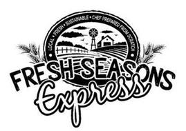 LOCAL FRESH SUSTAINABLE CHEF PREPARED FROM SCRATCH FRESH SEASONS EXPRESS