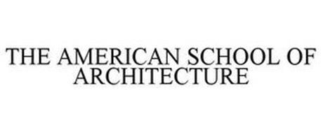 THE AMERICAN SCHOOL OF ARCHITECTURE