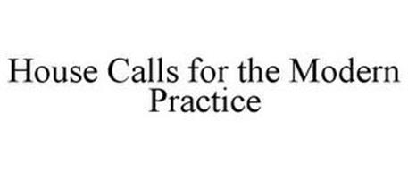 HOUSE CALLS FOR THE MODERN PRACTICE