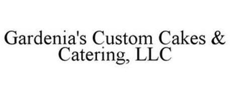 GARDENIA'S CUSTOM CAKES & CATERING, LLC