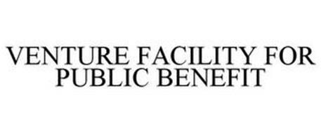 VENTURE FACILITY FOR PUBLIC BENEFIT
