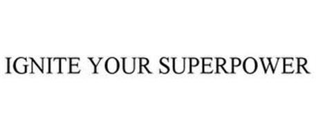 IGNITE YOUR SUPERPOWER