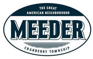 THE GREAT AMERICAN NEIGHBORHOOD MEEDER CRANBERRY TOWNSHIP
