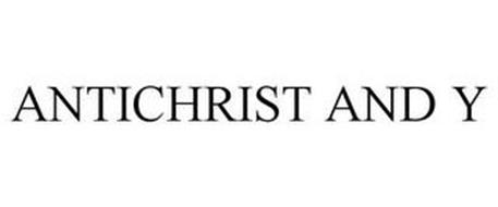 ANTICHRIST AND Y