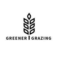 GREENER GRAZING