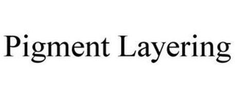 PIGMENT LAYERING