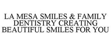 LA MESA SMILES & FAMILY DENTISTRY CREATING BEAUTIFUL SMILES FOR YOU