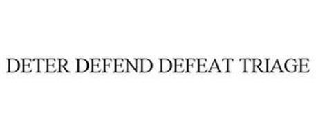 DETER DEFEND DEFEAT TRIAGE