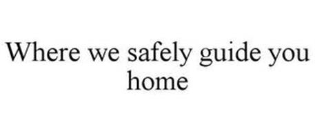 WHERE WE SAFELY GUIDE YOU HOME