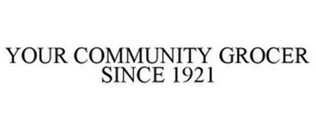 YOUR COMMUNITY GROCER SINCE 1921