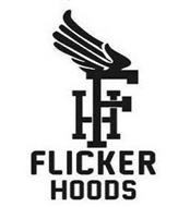 FH FLICKER HOODS