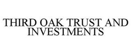 THIRD OAK TRUST AND INVESTMENTS