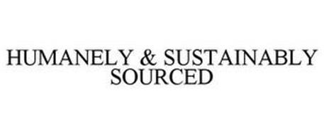 HUMANELY & SUSTAINABLY SOURCED