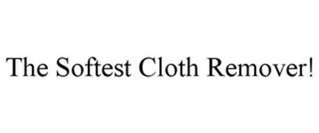 THE SOFTEST CLOTH REMOVER!