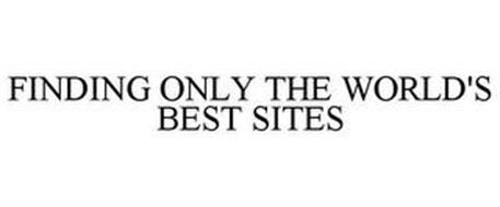 FINDING ONLY THE WORLD'S BEST SITES
