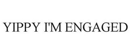 YIPPY I'M ENGAGED