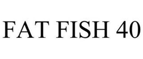 FAT FISH 40