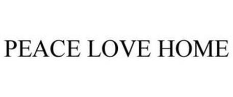 PEACE LOVE HOME