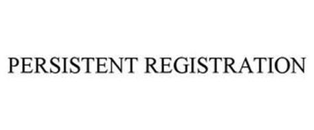 PERSISTENT REGISTRATION