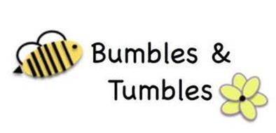 BUMBLES & TUMBLES