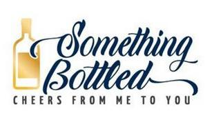 SOMETHING BOTTLED CHEERS FROM ME TO YOU