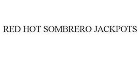 RED HOT SOMBRERO JACKPOTS
