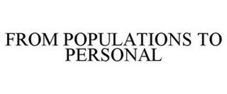 FROM POPULATIONS TO PERSONAL