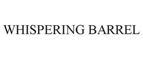 WHISPERING BARREL