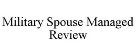 MILITARY SPOUSE MANAGED REVIEW