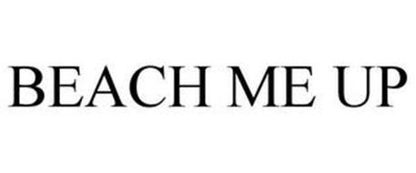 BEACH ME UP