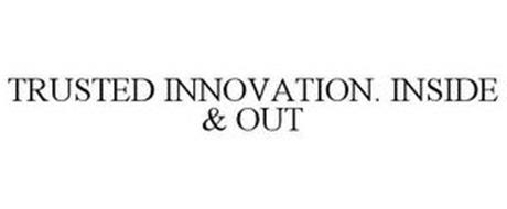 TRUSTED INNOVATION. INSIDE & OUT