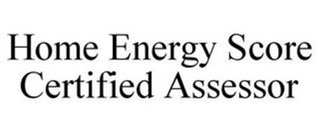 HOME ENERGY SCORE CERTIFIED ASSESSOR
