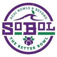 ACAI BOWLS & BEYOND SOBOL THE BETTER BOWL