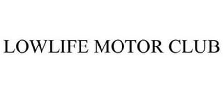 LOWLIFE MOTOR CLUB
