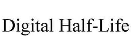 DIGITAL HALF-LIFE